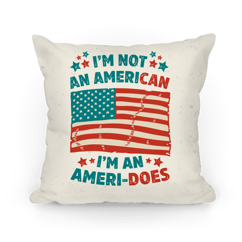 I'm Not An American, I'm An Ameri-Does