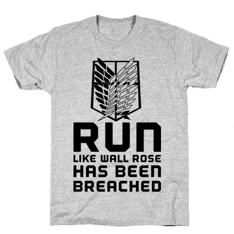 Run Like Wall Rose Has Been Breached Mens T-Shirt