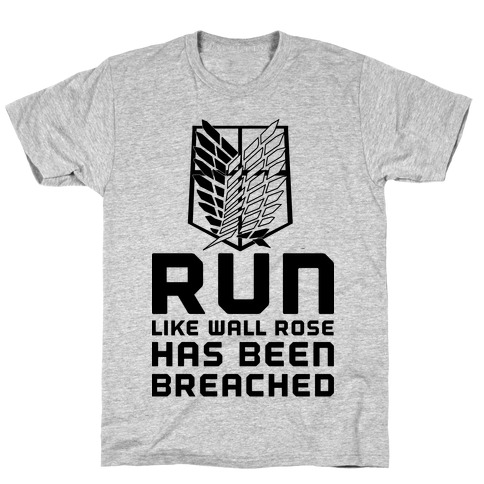 Run Like Wall Rose Has Been Breached T-Shirt