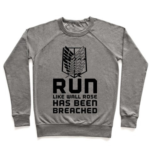 Run Like Wall Rose Has Been Breached Pullover