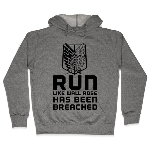 Run Like Wall Rose Has Been Breached Hooded Sweatshirt