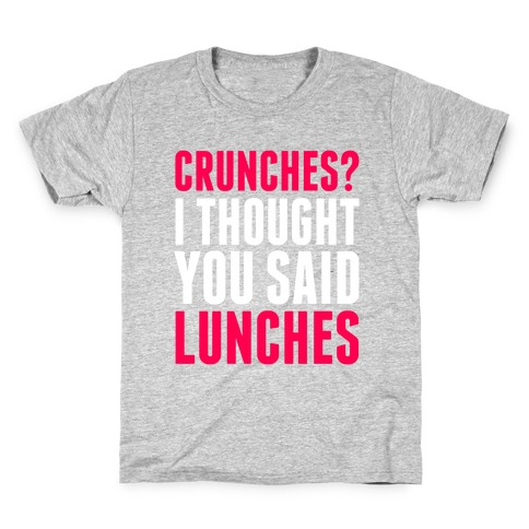 Crunches? I Thought You Said Lunches Kids T-Shirt