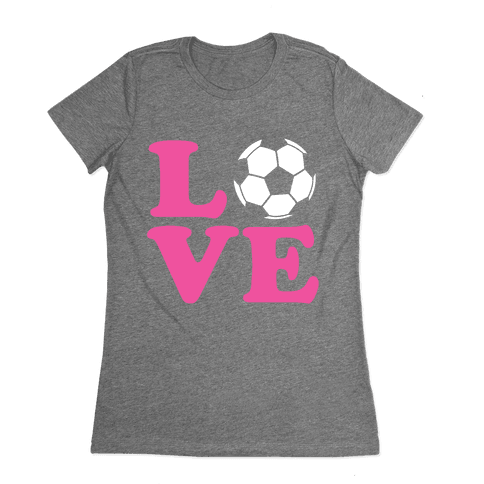 Love Soccer Womens T-Shirt