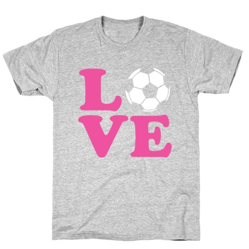 Love Soccer T-Shirt