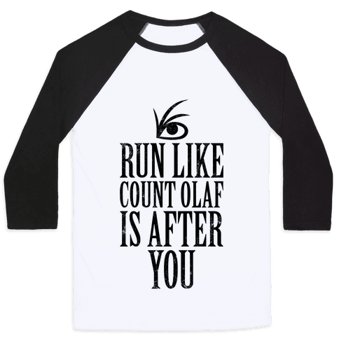 Run Like Count Olaf Is After You Baseball Tee