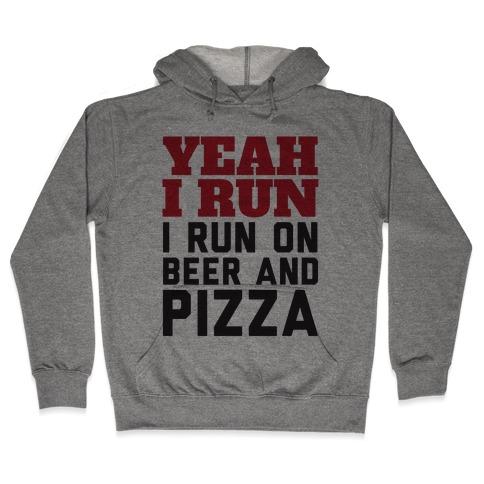 Yeah I Run I Run On Beer And Pizza Hooded Sweatshirt