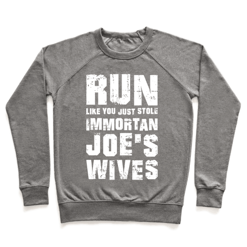 Run Like You Just Stole Immortan Joe's Wives Pullover