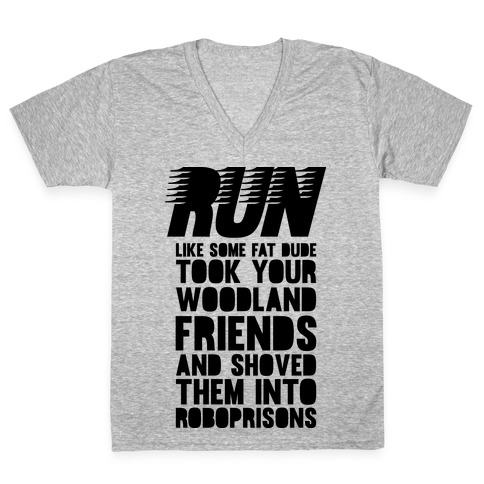 Run Like Some Fat Dude Took Your Woodland Friends V-Neck Tee Shirt