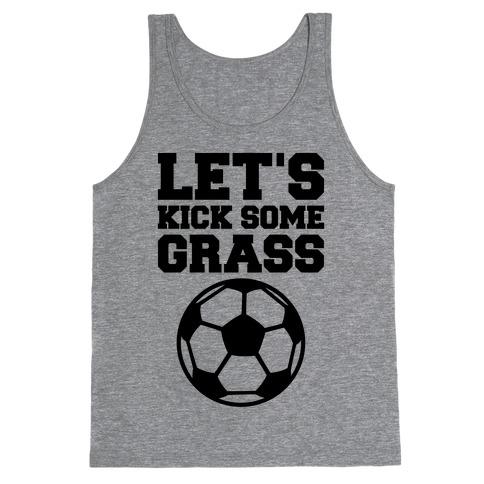 Let's Kick Some Grass Tank Top