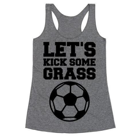 Let's Kick Some Grass Racerback Tank Top