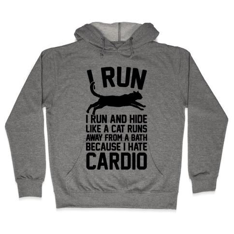 I Run Like A Cat Hooded Sweatshirt