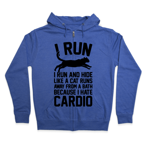 I Run Like A Cat Zip Hoodie