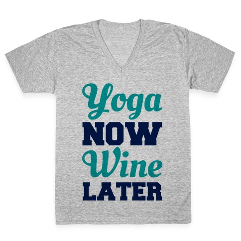 Yoga Now Wine Later V-Neck Tee Shirt