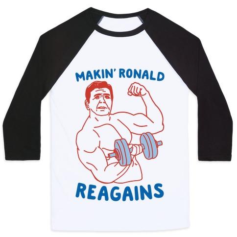 Makin' Ronald Reagains Baseball Tee