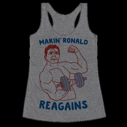 Makin' Ronald Reagains Racerback Tank Top