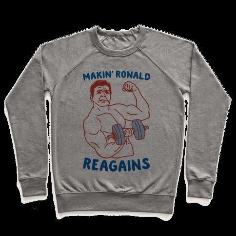 Makin' Ronald Reagains Pullover