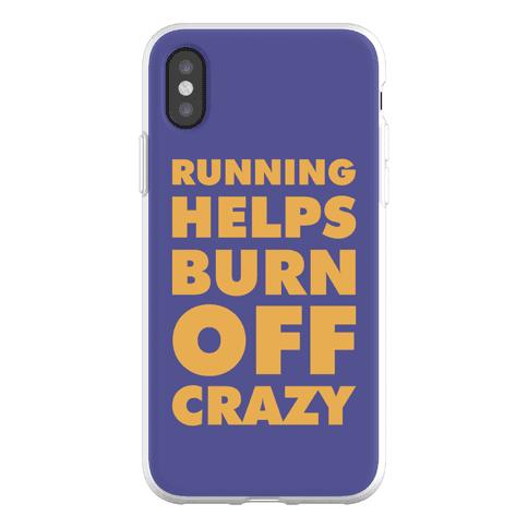 Running Helps Burn Off Crazy Phone Flexi-Case