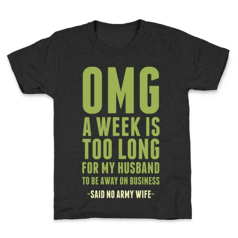OMG Said No Military Wife Kids T-Shirt
