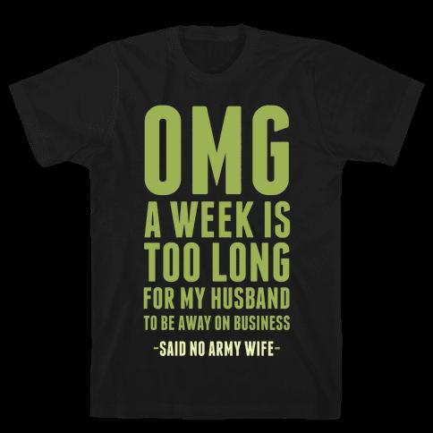 OMG Said No Military Wife Mens T-Shirt