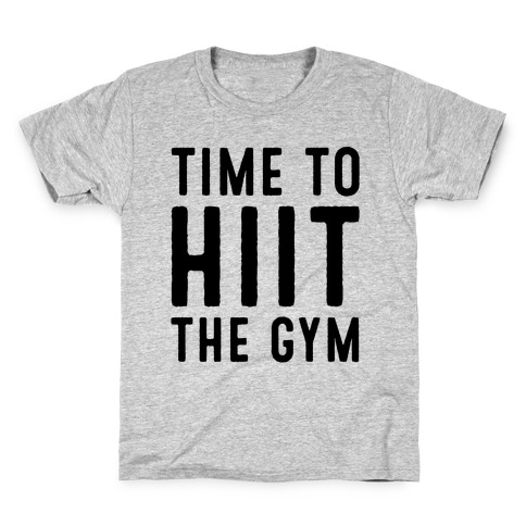 Time To HIIT The Gym High Intensity Interval Training Parody Kids T-Shirt