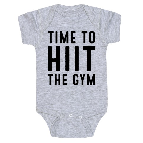 Time To HIIT The Gym High Intensity Interval Training Parody  Baby Onesy