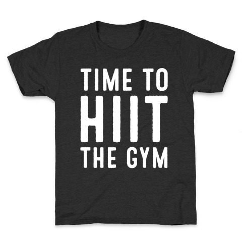 Time To HIIT The Gym High Intensity Interval Training Parody White Print Kids T-Shirt