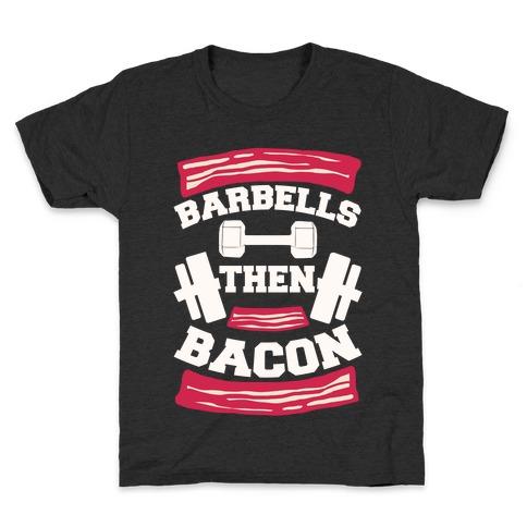 Barbells Then Bacon Kids T-Shirt