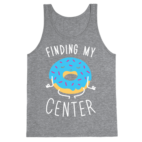 Finding My Center Tank Top
