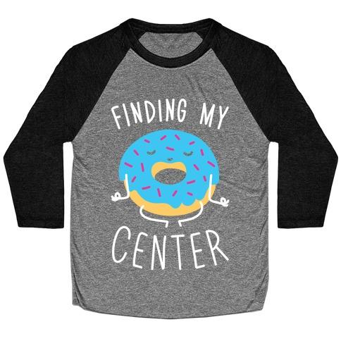 Finding My Center Baseball Tee