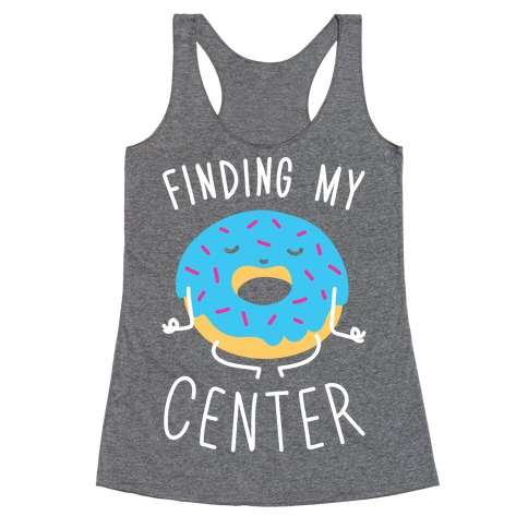Finding My Center Racerback Tank Top