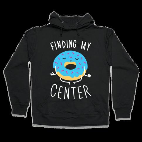 Finding My Center Hooded Sweatshirt