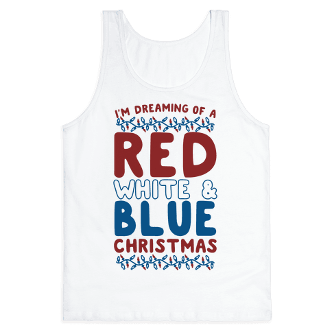I'm Dreaming of a Red White and Blue Christmas Tank Top