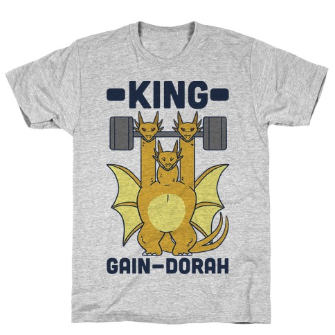 King Gain-dorah - King Ghidorah T-Shirt