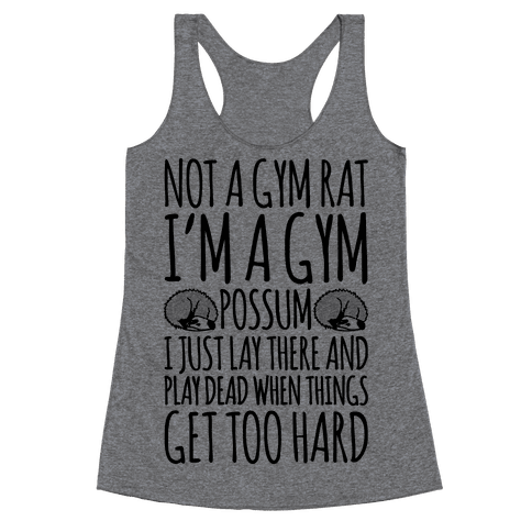Not A Gym Rat I'm A Gym Possum Racerback Tank Top
