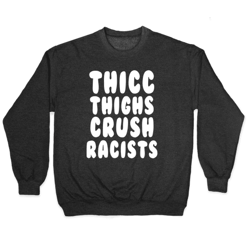 Thicc Thighs Crush Racists Black Pullover