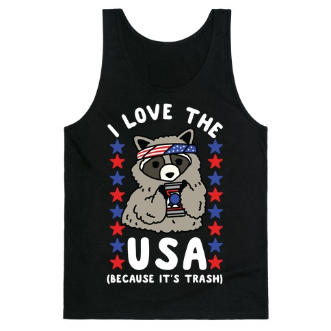 I Love USA Because It's Trash Racoon Tank Top