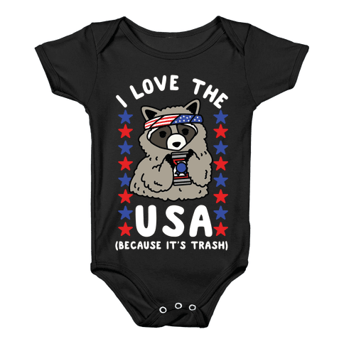 I Love USA Because It's Trash Racoon Baby Onesy
