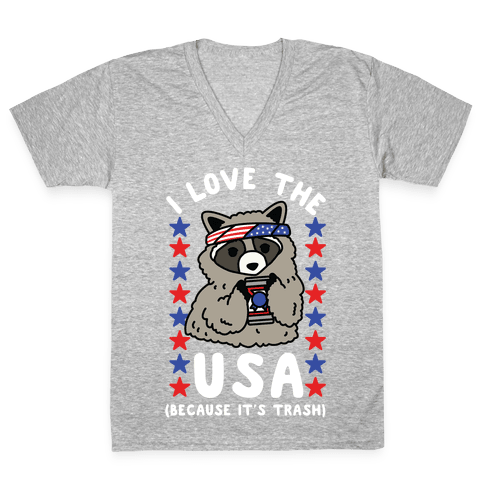 I Love USA Because It's Trash Racoon V-Neck Tee Shirt