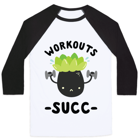 Workouts Succ Baseball Tee