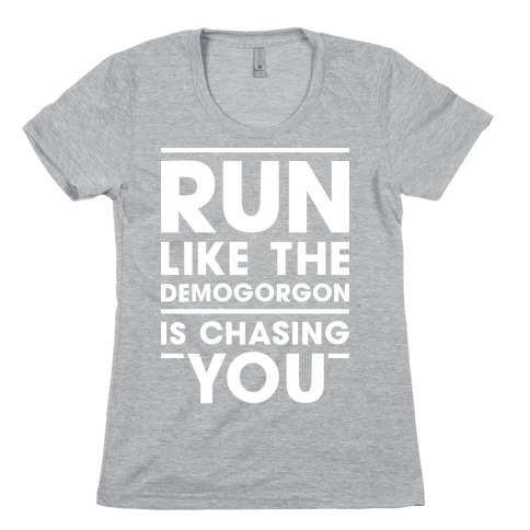 Run Like The Demogorgon Is Chasing You (White) Womens T-Shirt
