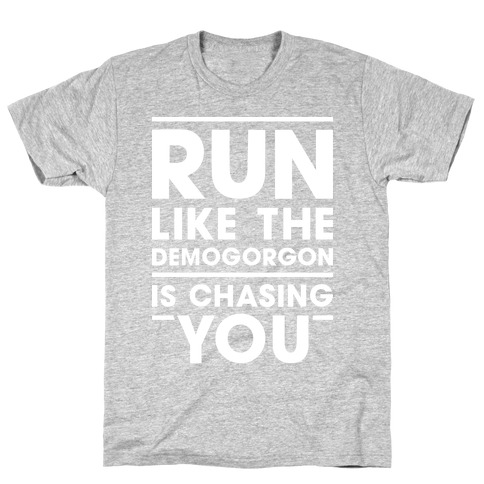 Run Like The Demogorgon Is Chasing You (White) T-Shirt