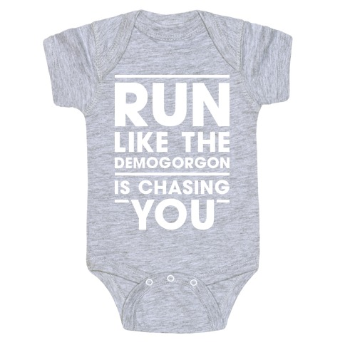 Run Like The Demogorgon Is Chasing You (White) Baby Onesy