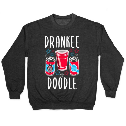Drankee Doodle Pullover