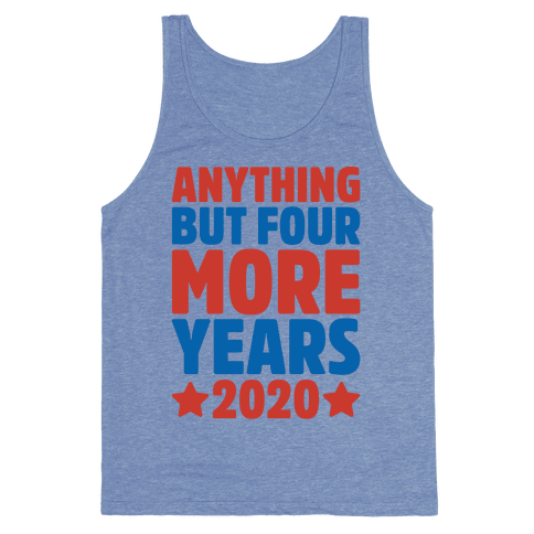 Anything But Four More Years 2020 White Print Tank Top