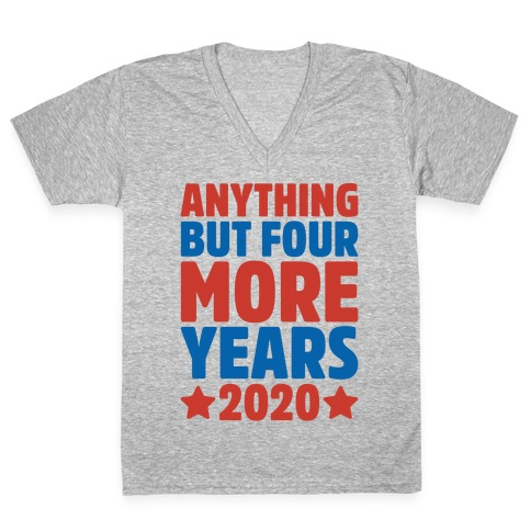 Anything But Four More Years 2020 White Print V-Neck Tee Shirt