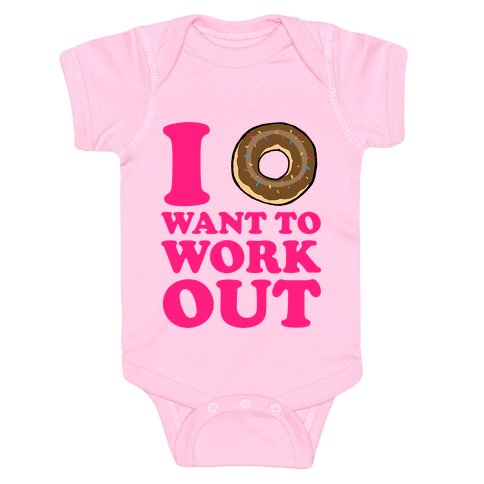 I Doughnut Want to Work Out Baby Onesy