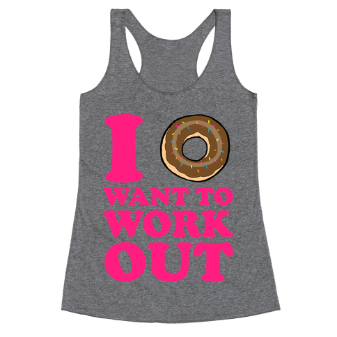 I Doughnut Want to Work Out Racerback Tank Top