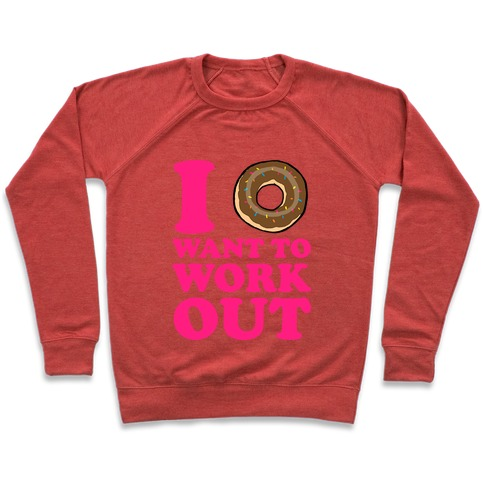 I Doughnut Want to Work Out Pullover