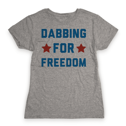 Dabbing For Freedom Womens T-Shirt