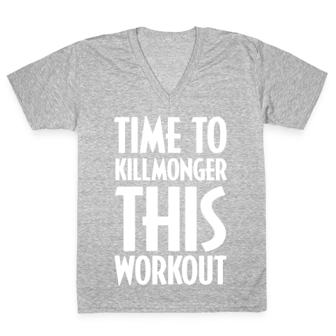 Time To Killmonger This Workout V-Neck Tee Shirt